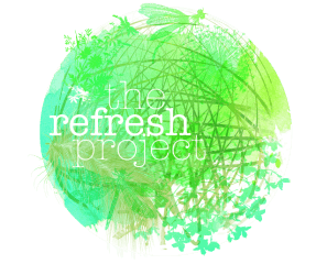 The Refresh Project - Clean and Green ideas to heal ourselves and our world